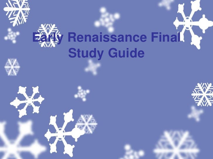 Early Renaissance Final Study Guide<br />