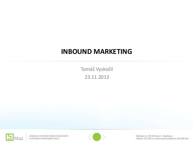 INBOUND MARKETING    Tomáš Vyskočil      23.11.2012