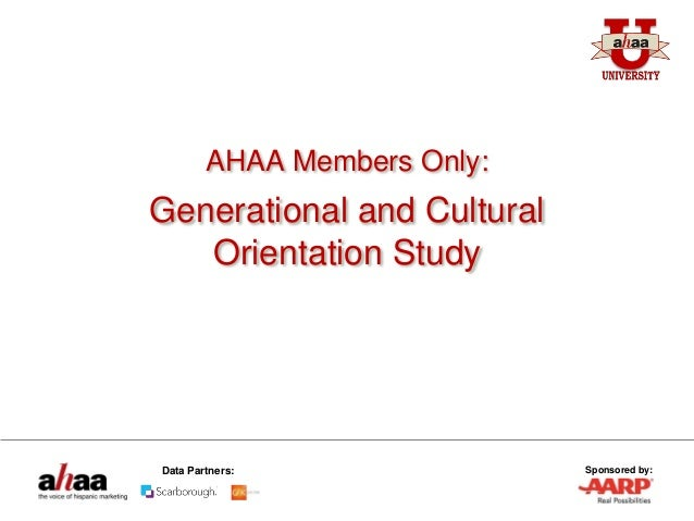 Sponsored by:Data Partners: AHAA Members Only: Generational and Cultural Orientation Study