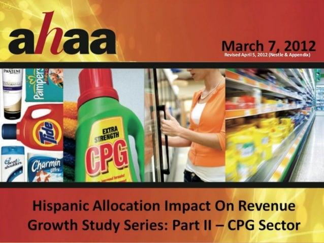 1 Hispanic Allocation on Revenue Growth, 3/7/2012 Revised April 5, 2012 (Nestle & Appendix)