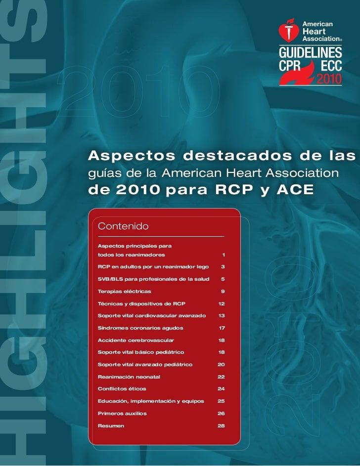 Asp ect o s d estac a d o s d e l a sguías de la American Heart Associationd e 201 0 p ara R CP y ACE Contenido Aspectos p...