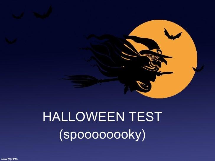 HALLOWEEN TEST (spoooooooky)