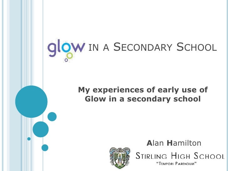 in a Secondary School<br />My experiences of early use of Glow in a secondary school<br />Alan Hamilton<br />