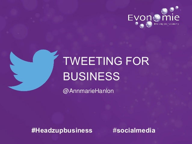 BUSINESS @AnnmarieHanlon TWEETING FOR #socialmedia#Headzupbusiness