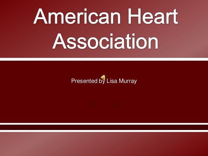 Please Donate to the American Heart Association<br />Presented by Lisa Murray<br />