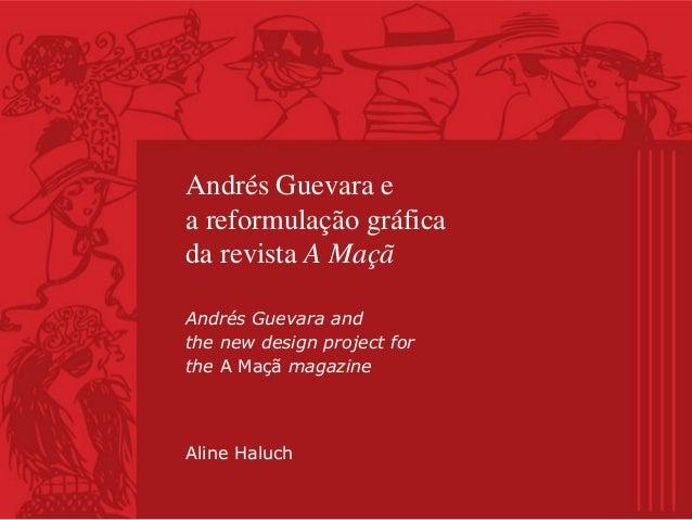 Andrés Guevara e a reformulação gráfica da revista A Maçã Andrés Guevara and the new design project for the A Maçã magazin...