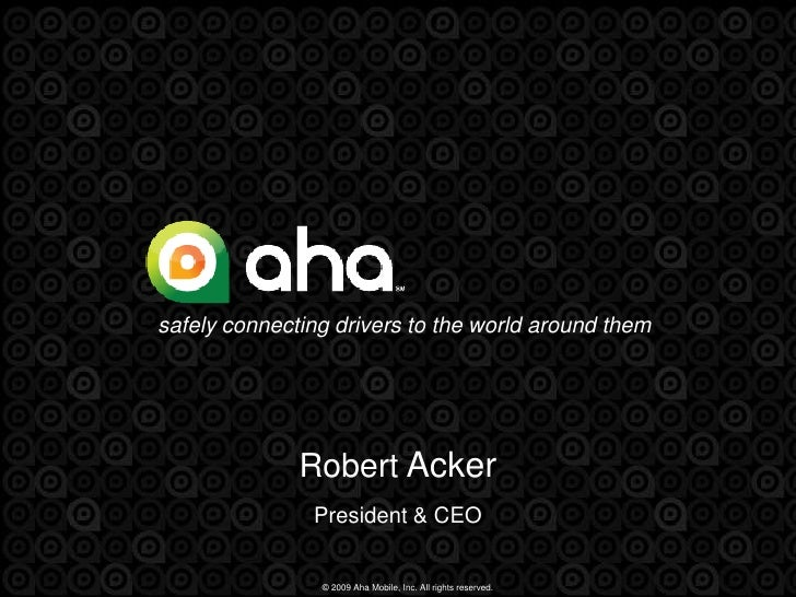 safely connecting drivers to the world around them<br />Robert Acker<br />President & CEO<br />