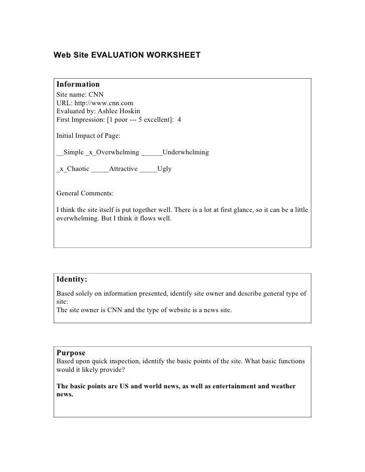 Web Site EVALUATION WORKSHEETInformationSite name: CNNURL: http://www.cnn.comEvaluated by: Ashlee HoskinFirst Impression: ...