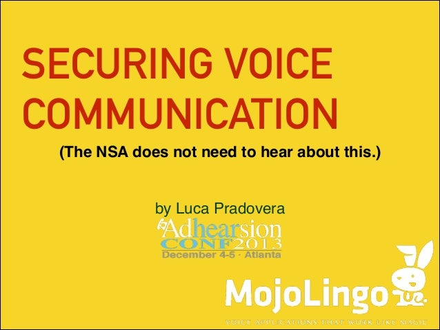 SECURING VOICE COMMUNICATION (The NSA does not need to hear about this.)  by Luca Pradovera