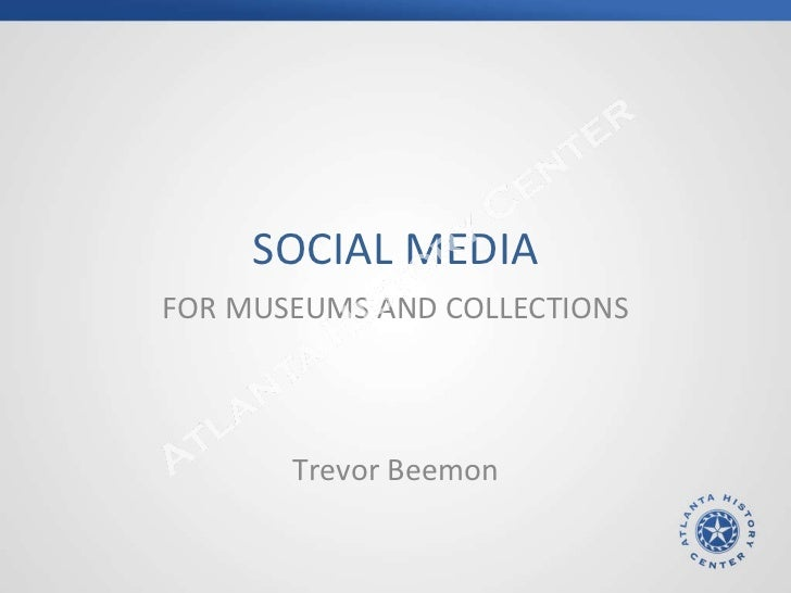 SOCIAL MEDIA FOR MUSEUMS AND COLLECTIONS Trevor Beemon