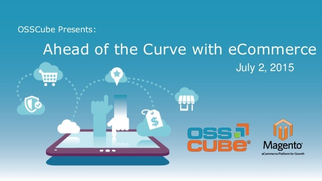 OSSCube Presents: Ahead of the Curve with eCommerce July 2, 2015