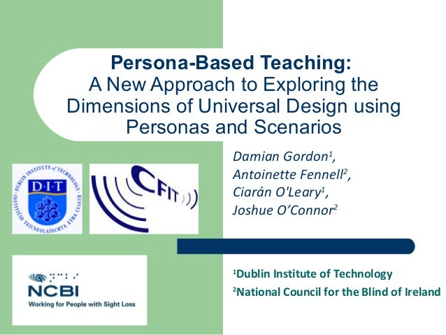 Persona-Based Teaching:  A New Approach to Exploring theDimensions of Universal Design using     Personas and Scenarios   ...