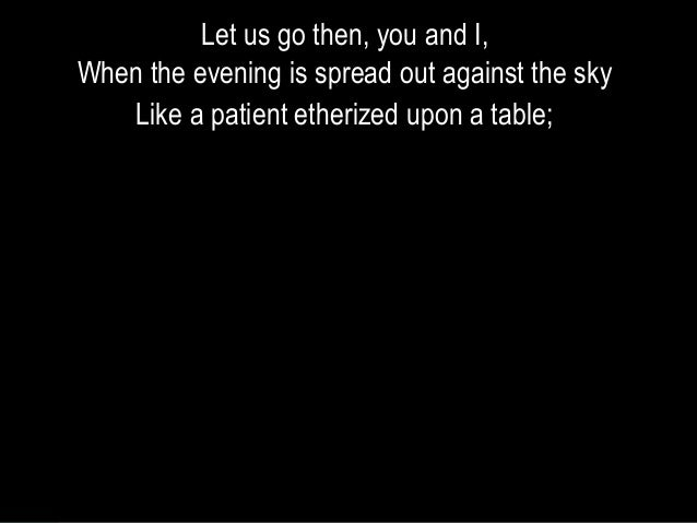 like a patient etherized upon a table