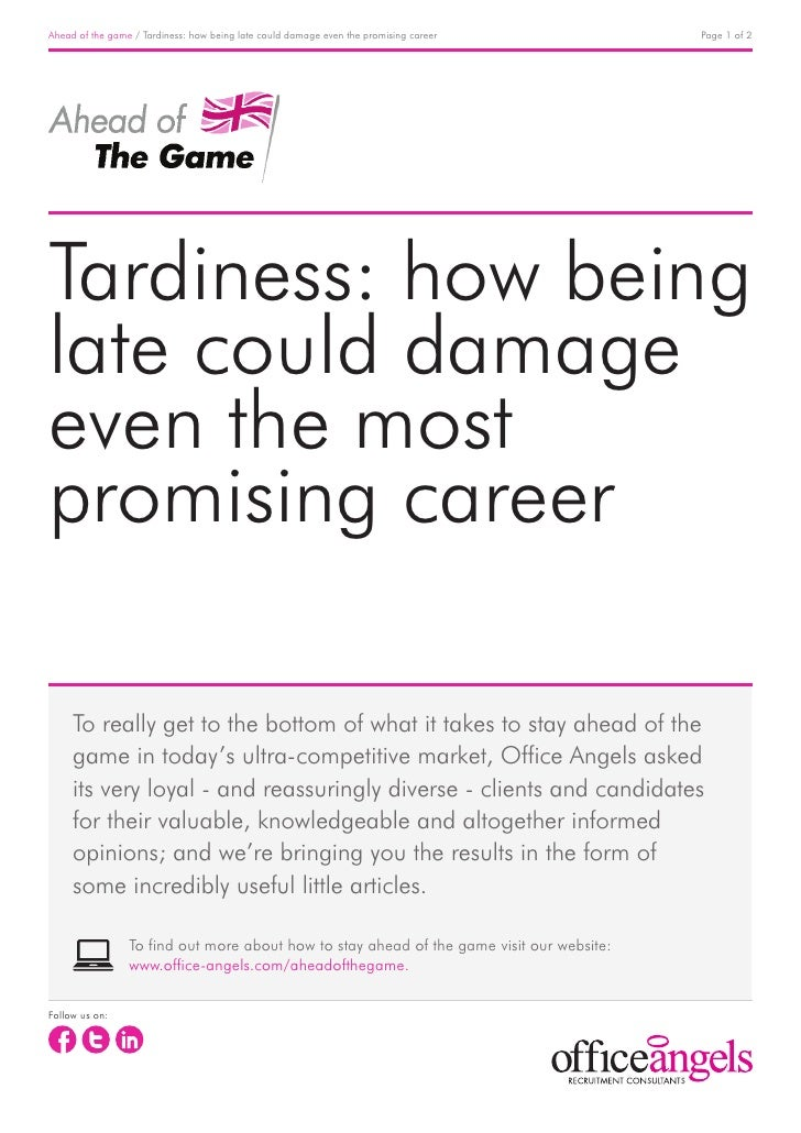 Ahead of the game / Tardiness: how being late could damage even the promising career       Page 1 of 2Tardiness: how being...