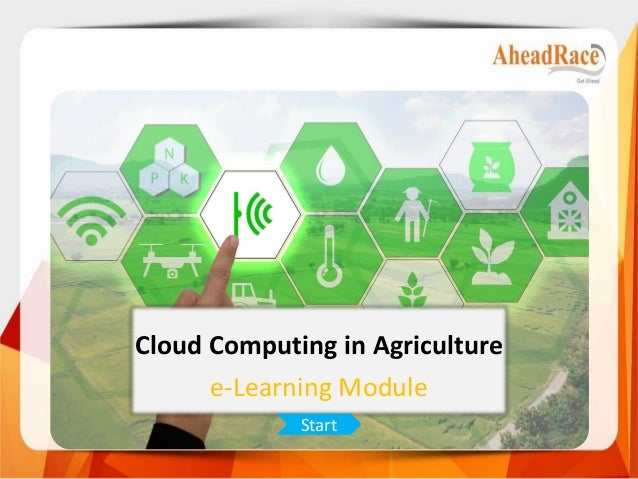 Cloud Computing in Agriculture e-Learning Module Start