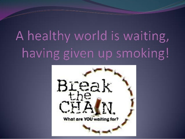 A healthy world is waiting,having given up smoking!There are countless peoplewho would love to quitsmoking. Smoking doesn'...