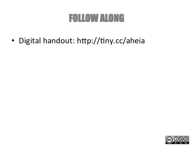 FOLLOW ALONG• Digital handout: h.p://1ny.cc/aheia