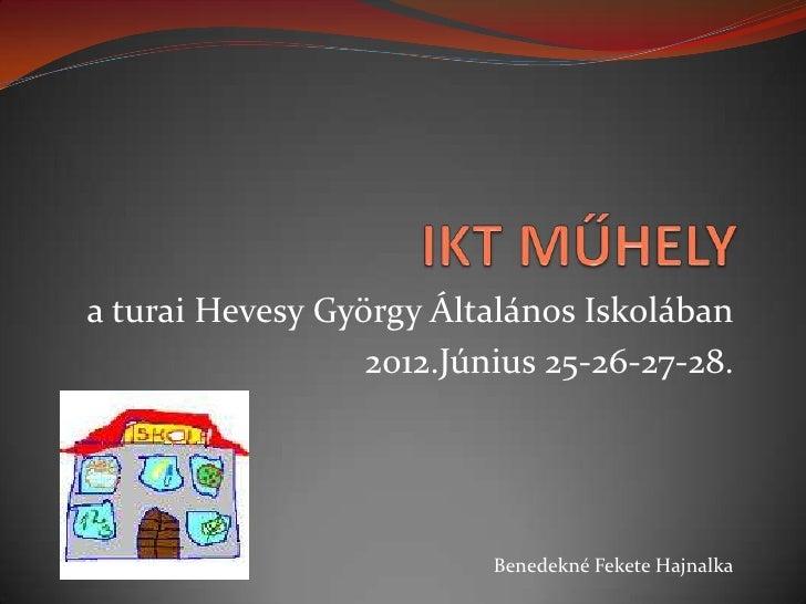 a turai Hevesy György Általános Iskolában                  2012.Június 25-26-27-28.                          Benedekné Fek...