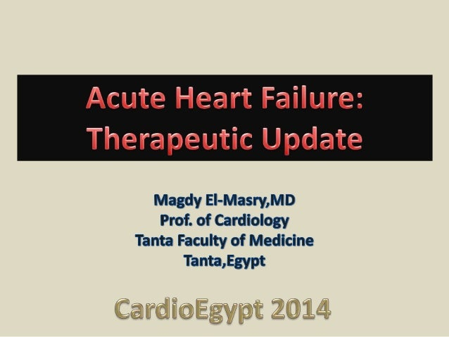 Algorithm for management of acute heart failure  Current therapeutic strategies Novel therapeutic strategies Newer inotrop...