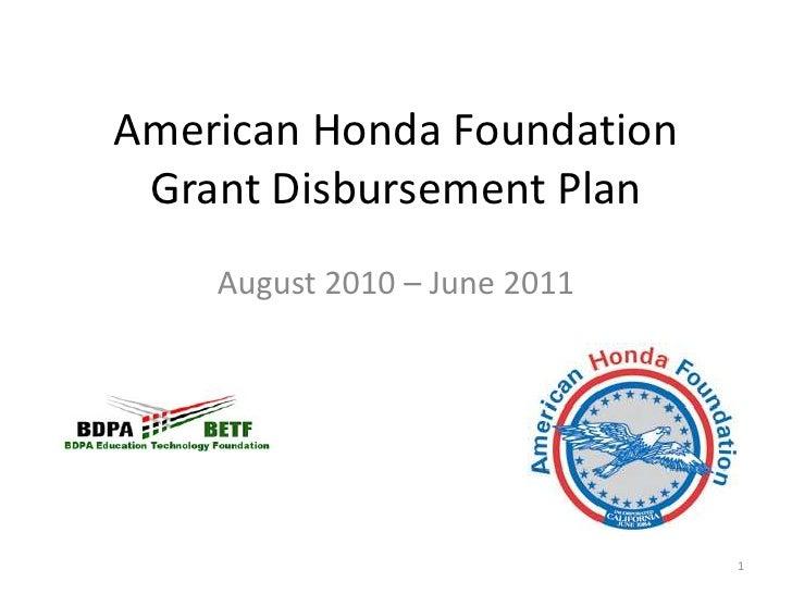 American Honda FoundationGrant Disbursement Plan<br />August 2010 – June 2011<br />