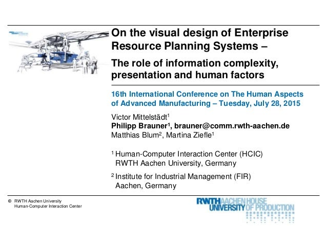 © RWTH Aachen University Human-Computer Interaction Center On the visual design of Enterprise Resource Planning Systems – ...