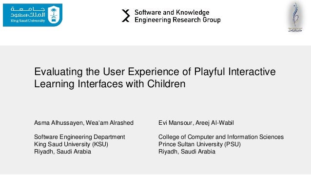 Evaluating the User Experience of Playful Interactive Learning Interfaces with Children Evaluating the User Experience of ...