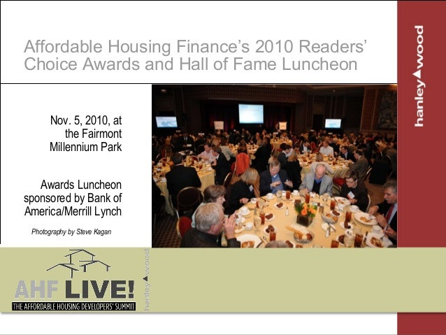 Affordable Housing Finance's 2010 Readers' Choice Awards and Hall of Fame Luncheon Nov. 5, 2010, at the Fairmont Millenniu...