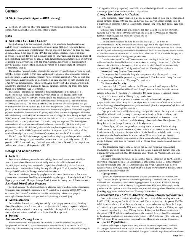 Page 1 of 4 Ceritinib 10:00 • Antineoplastic Agents (AHFS primary) ■ Ceritinib, an inhibitor of several receptor tyrosine ...