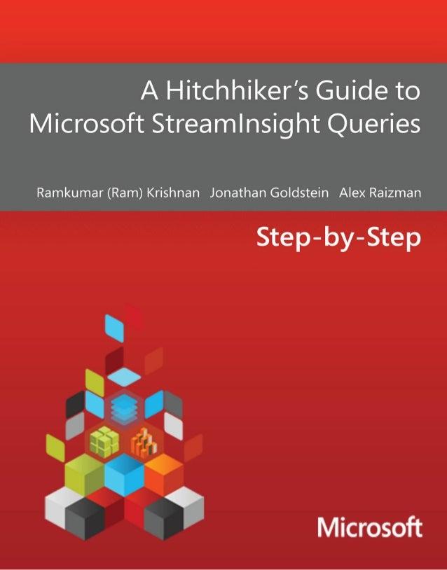 A Hitchhiker's Guide to MicrosoftStreamInsight QueriesRamkumar (Ram) Krishnan, Jonathan Goldstein, Alex RaizmanSummary:Thi...