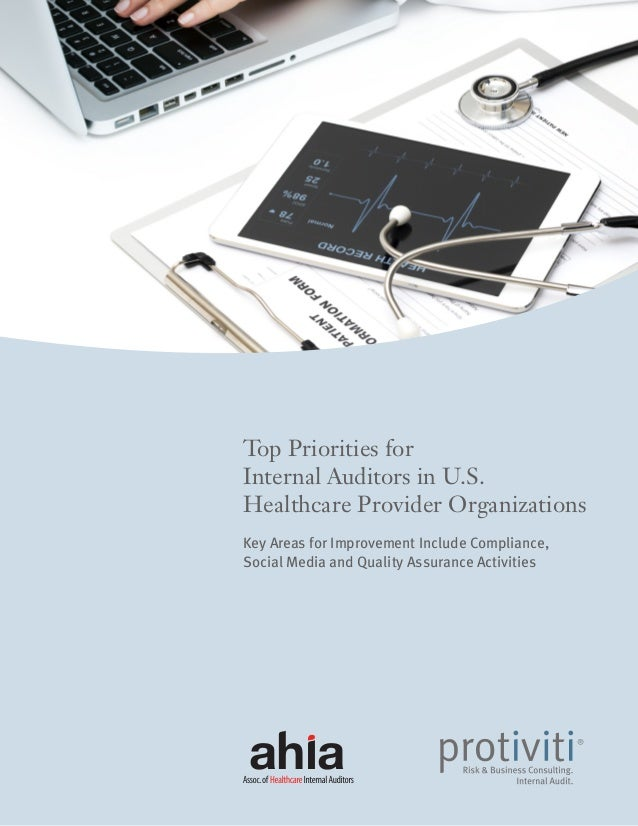 Top Priorities for Internal Auditors in U.S. Healthcare Provider Organizations Key Areas for Improvement Include Complianc...