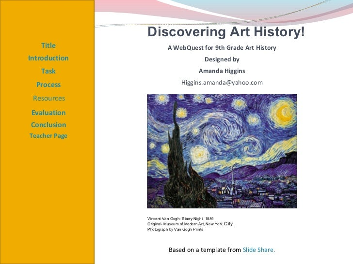 Discovering Art History!   Title                 A WebQuest for 9th Grade Art HistoryIntroduction                         ...