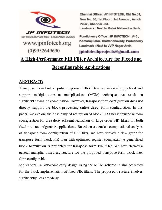 A High-Performance FIR Filter Architecture for Fixed and Reconfigurable Applications ABSTRACT: Transpose form finite-impul...