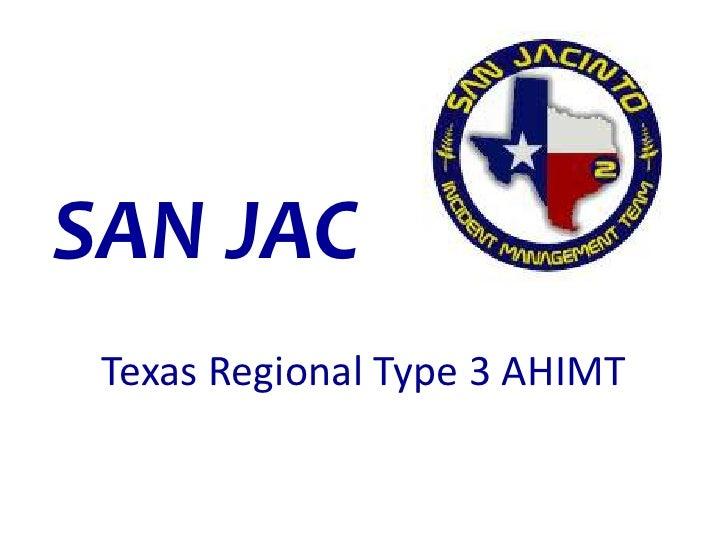 SAN JAC Texas Regional Type 3 AHIMT