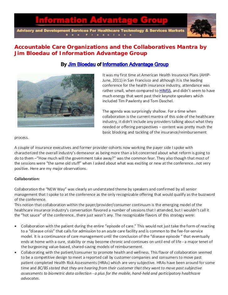 Accountable Care Organizations and the Collaboratives Mantra byJim Bloedau of Information Advantage Group                 ...