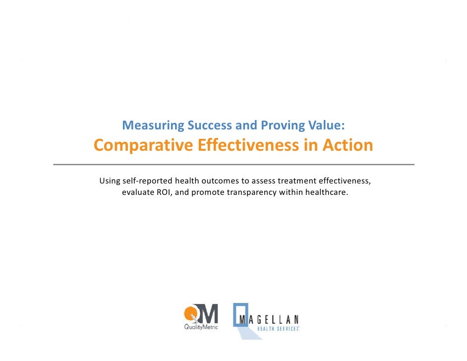 Comparative Effectiveness in Action                        promote transparency • prove value • measure success          M...