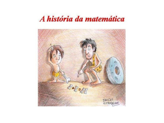 A HISTORIA DA MATEMATICA