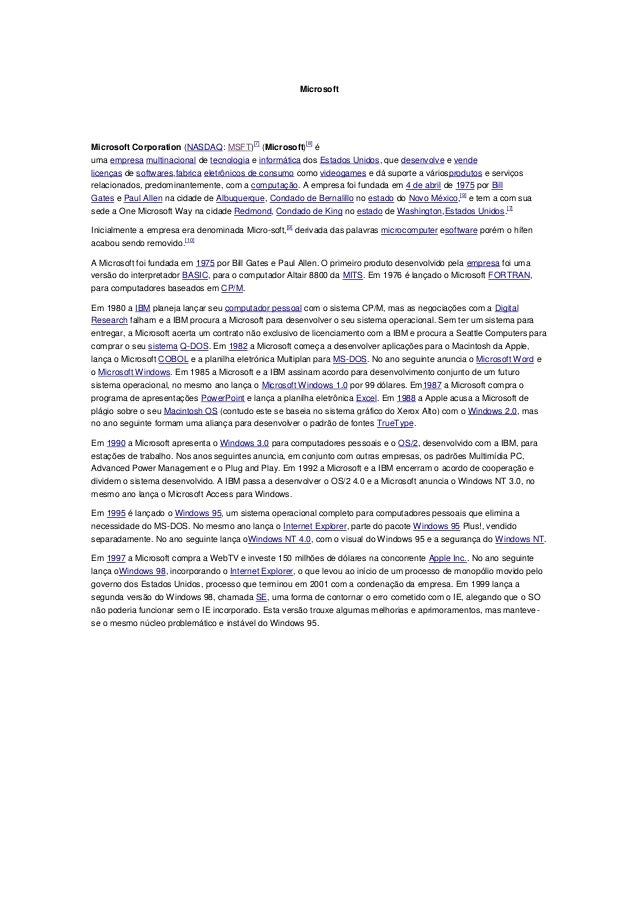 MicrosoftMicrosoft Corporation (NASDAQ: MSFT)[7] (Microsoft)[8] éuma empresa multinacional de tecnologia e informática dos...