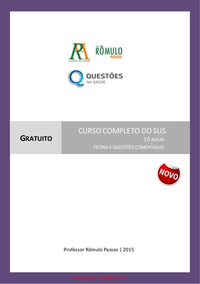 L e g i s l a ç ã o d o S U S C o m p l e t o e G r a t u i t o Página 1 www.romulopassos.com.br / www.questoesnasaude.com...