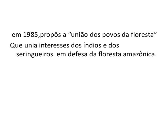 A historia de chico mendes for Another word for hi