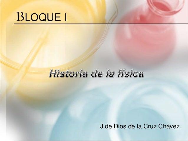 BLOQUE I J de Dios de la Cruz Chávez