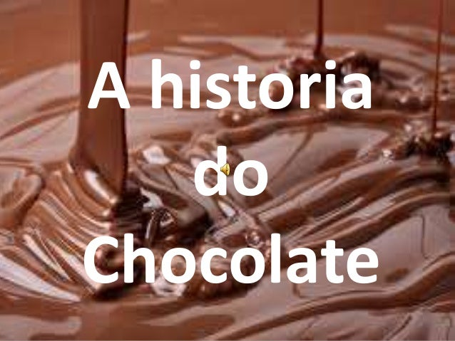 A historia do Chocolate