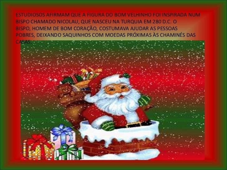 c4d0011752c3 ESTUDIOSOS AFIRMAM QUE A FIGURA DO BOM VELHINHO FOI INSPIRADA NUMBISPO CHAMADO  NICOLAU ...