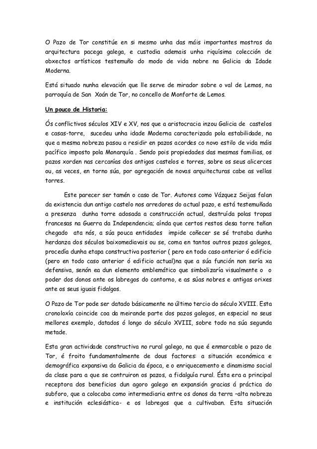 O Pazo de Tor constitúe en si mesmo unha das máis importantes mostras daarquitectura pacega galega, e custodia ademais unh...