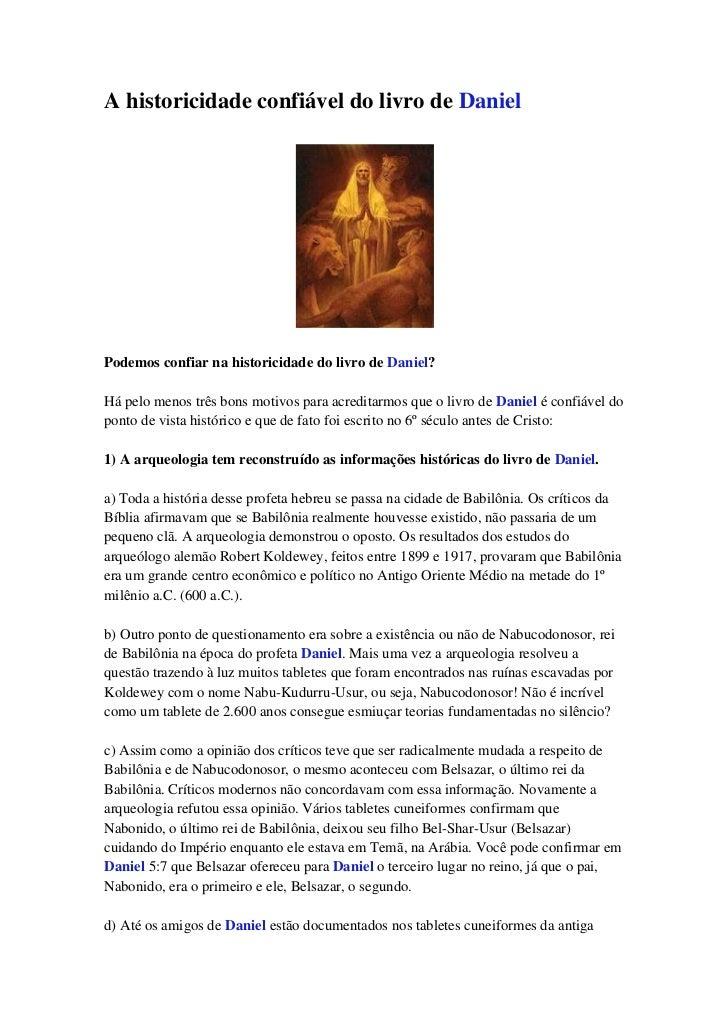 A historicidade confiável do livro de DanielPodemos confiar na historicidade do livro de Daniel?Há pelo menos três bons mo...
