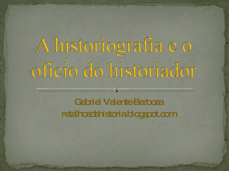 Gabriel Valente Barbosa retalhosdahistoria.blogspot.com