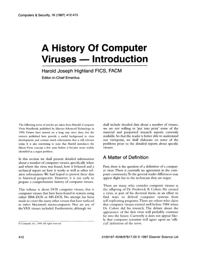 "an introduction to a computer virus There is a fancy expansion for virus ie vital information retrieval under siege mark ludwig in his book titled ""the gaint black book of computer virus"" expresses that all the virus can be broadly classified into three types."
