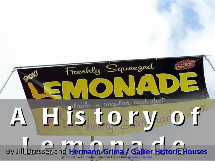 A History of Lemonade By Jill Dresser and  Hermann-Grima  / Gallier Historic Houses  photo used with Creative Commons lice...