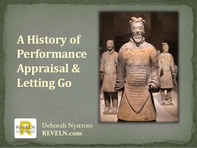 A History of Performance Appraisal & Letting Go Deborah Nystrom REVELN.com