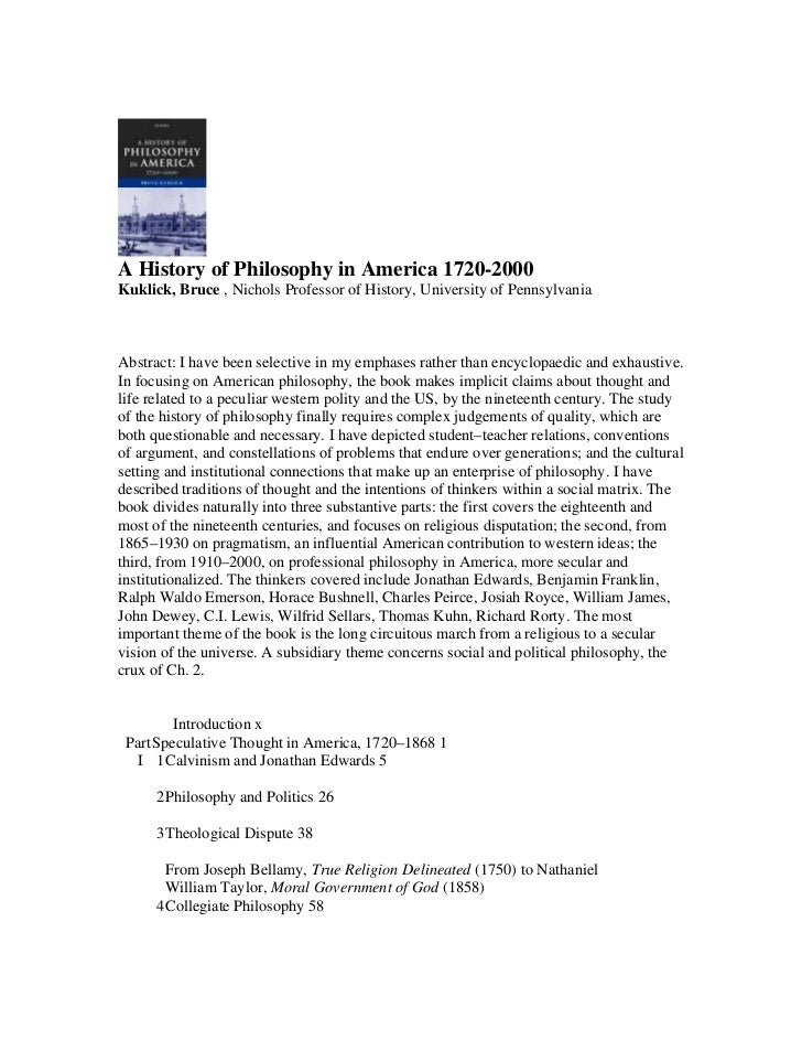 A History of Philosophy in America 1720-2000Kuklick, Bruce , Nichols Professor of History, University of PennsylvaniaAbstr...