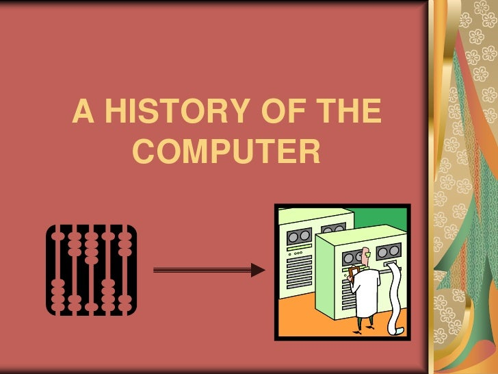 A HISTORY OF THE COMPUTER<br />